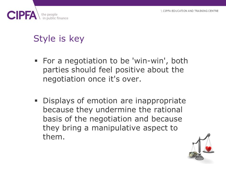 Style is key For a negotiation to be win-win , both parties should feel positive about the negotiation once it s over.