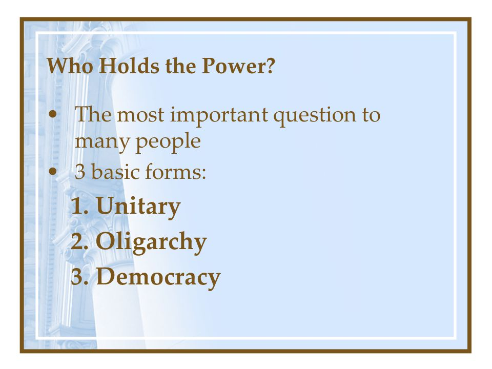 Unitary Oligarchy Democracy Who Holds the Power