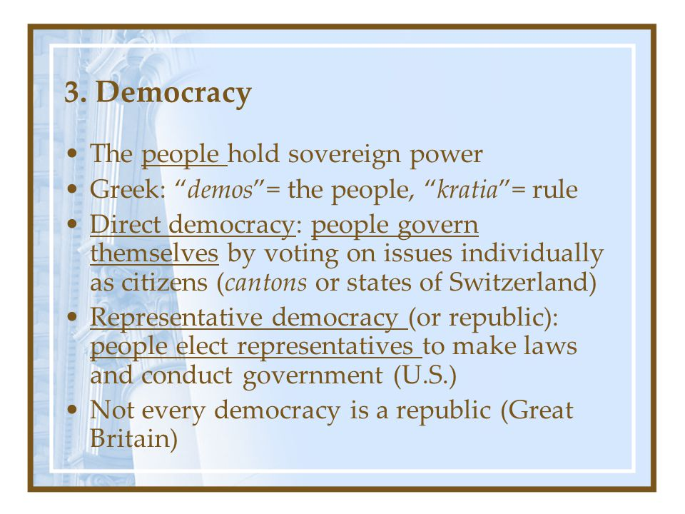 3. Democracy The people hold sovereign power
