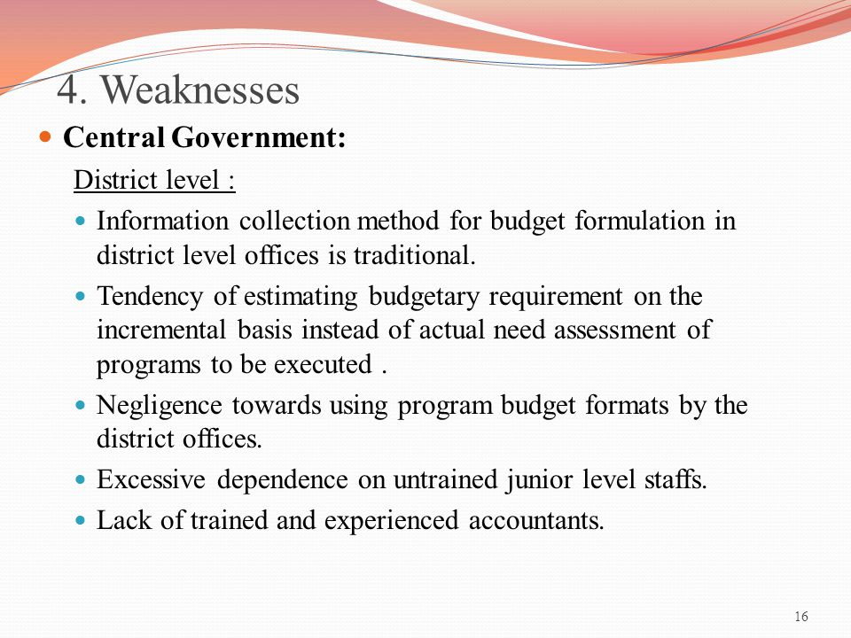 4. Weaknesses Central Government: District level :