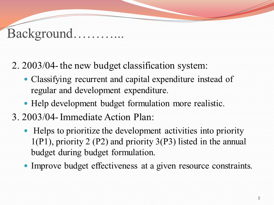 Background………... 2. 2003/04- the new budget classification system: