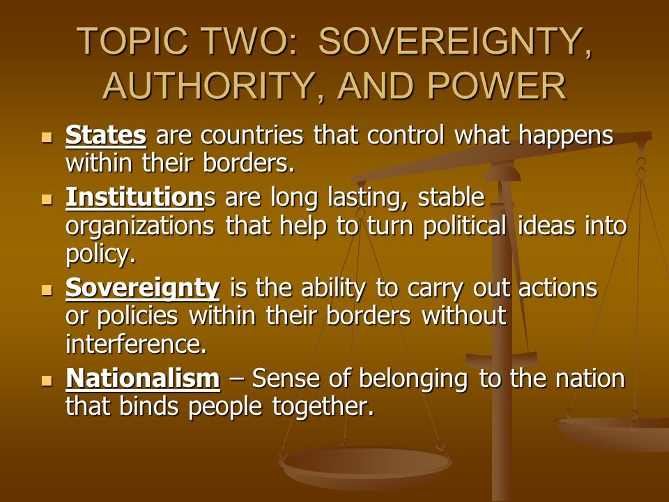 TOPIC TWO: SOVEREIGNTY, AUTHORITY, AND POWER