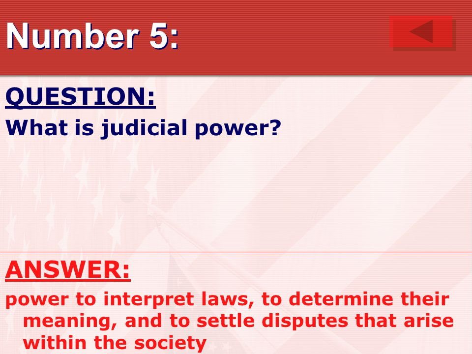 Number 5: QUESTION: ANSWER: What is judicial power