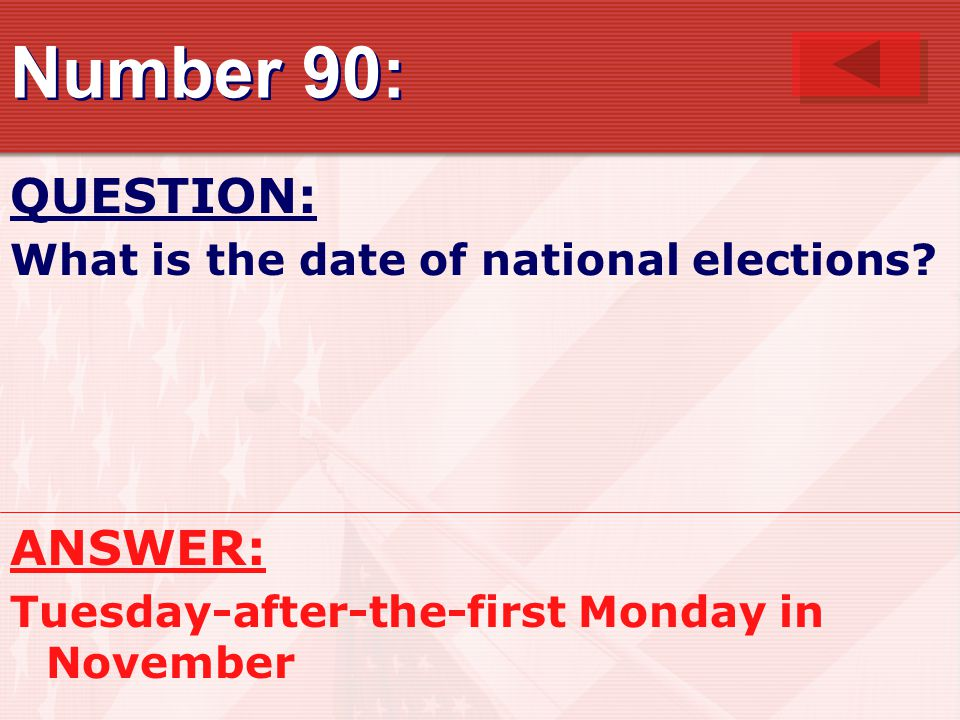 Number 90: QUESTION: ANSWER: What is the date of national elections