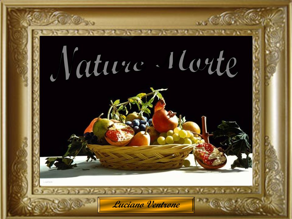 Morte Nature Luciano Ventrone