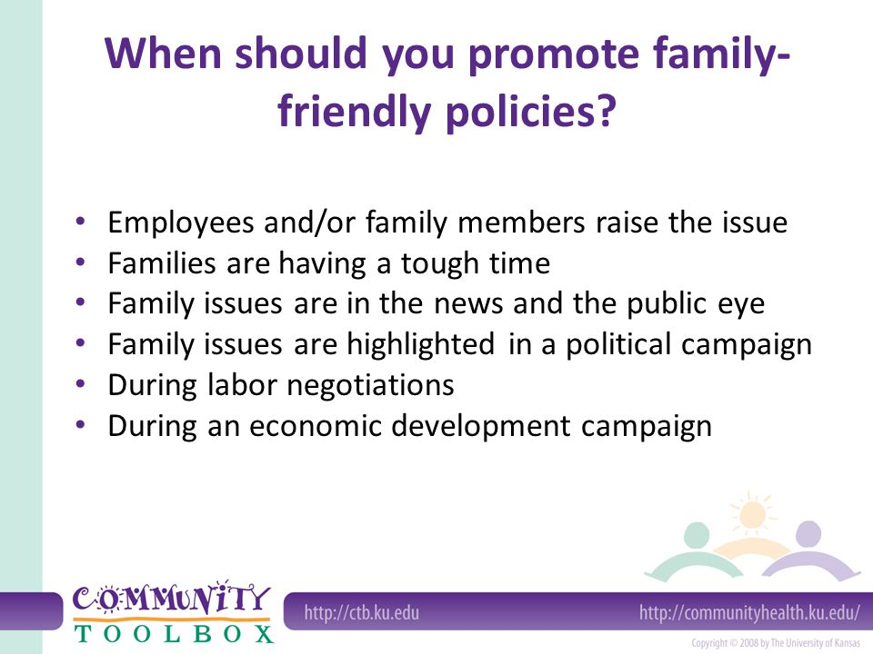 When should you promote family-friendly policies