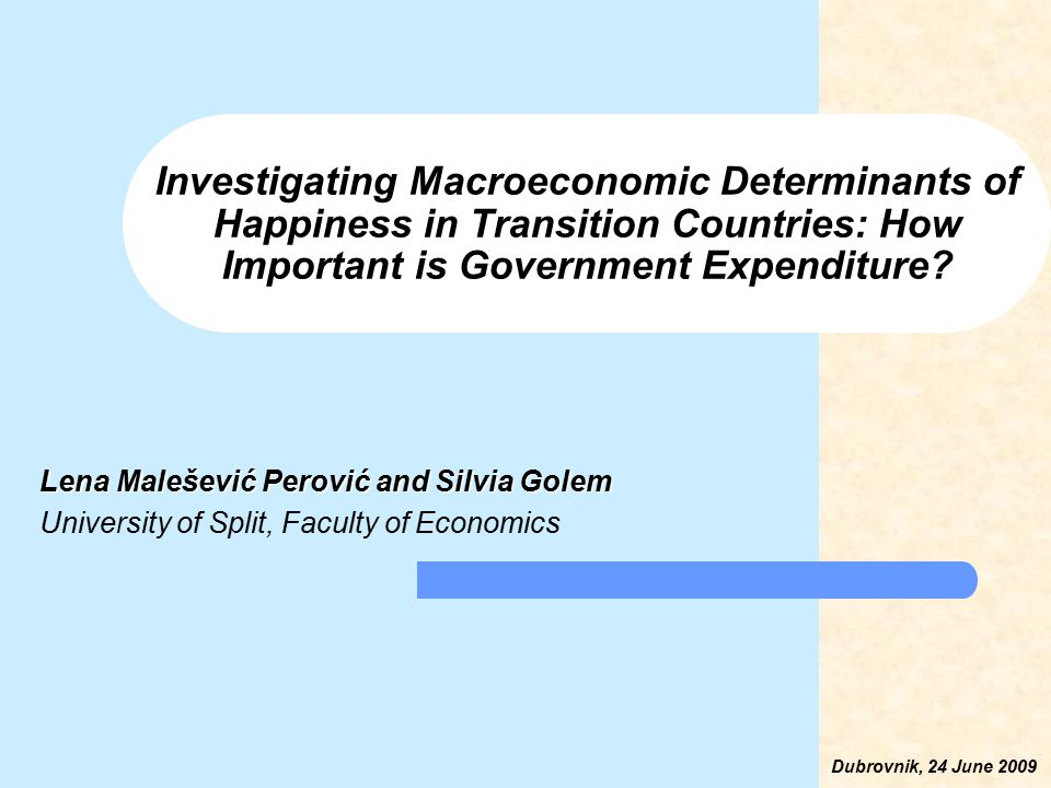 Investigating Macroeconomic Determinants of Happiness in Transition Countries: How Important is Government Expenditure