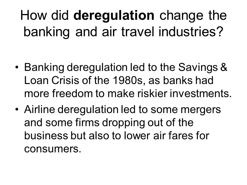 How did deregulation change the banking and air travel industries