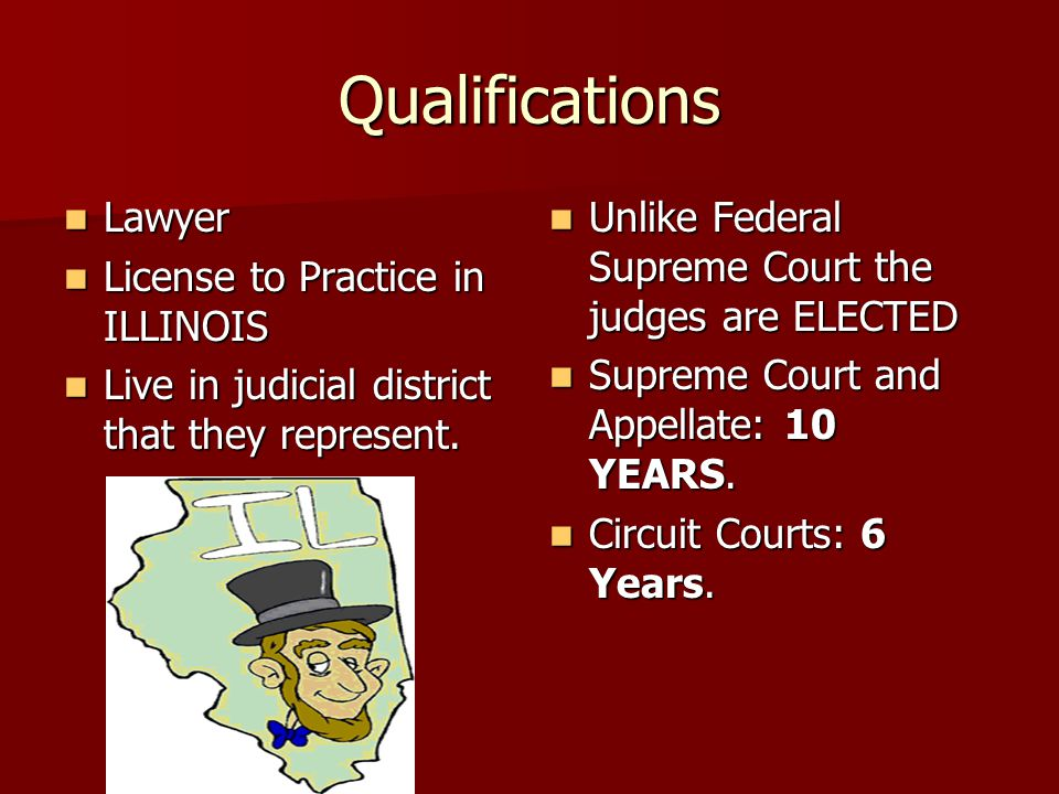 Qualifications Lawyer License to Practice in ILLINOIS