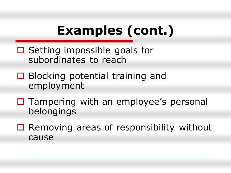 Examples (cont.) Setting impossible goals for subordinates to reach