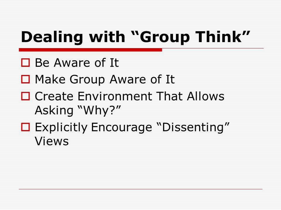 Dealing with Group Think