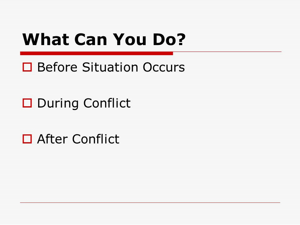 What Can You Do Before Situation Occurs During Conflict