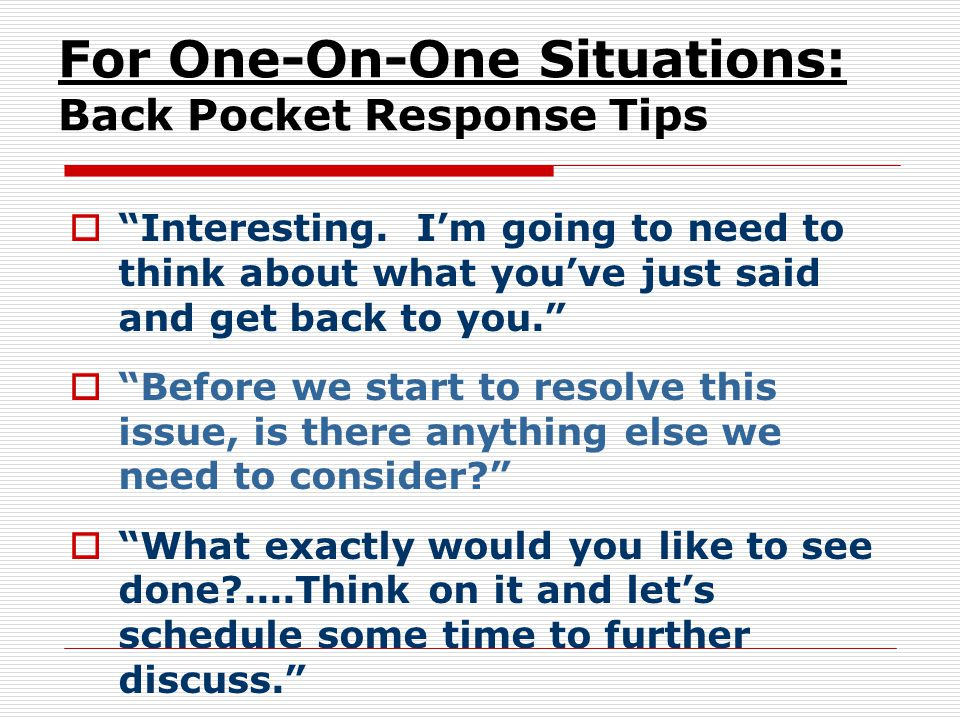For One-On-One Situations: Back Pocket Response Tips