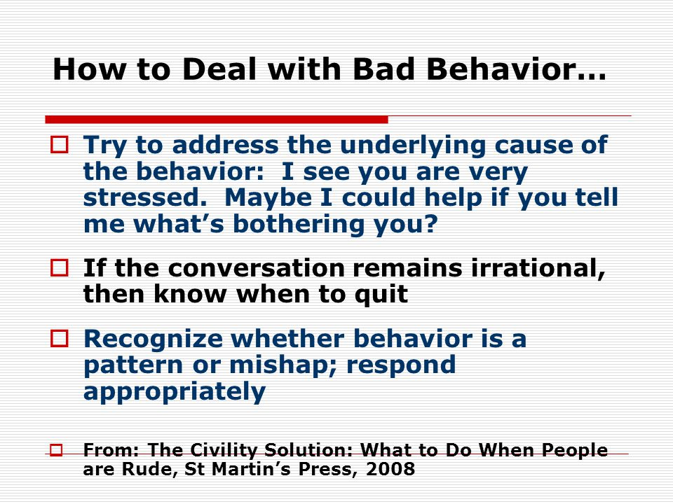 How to Deal with Bad Behavior…