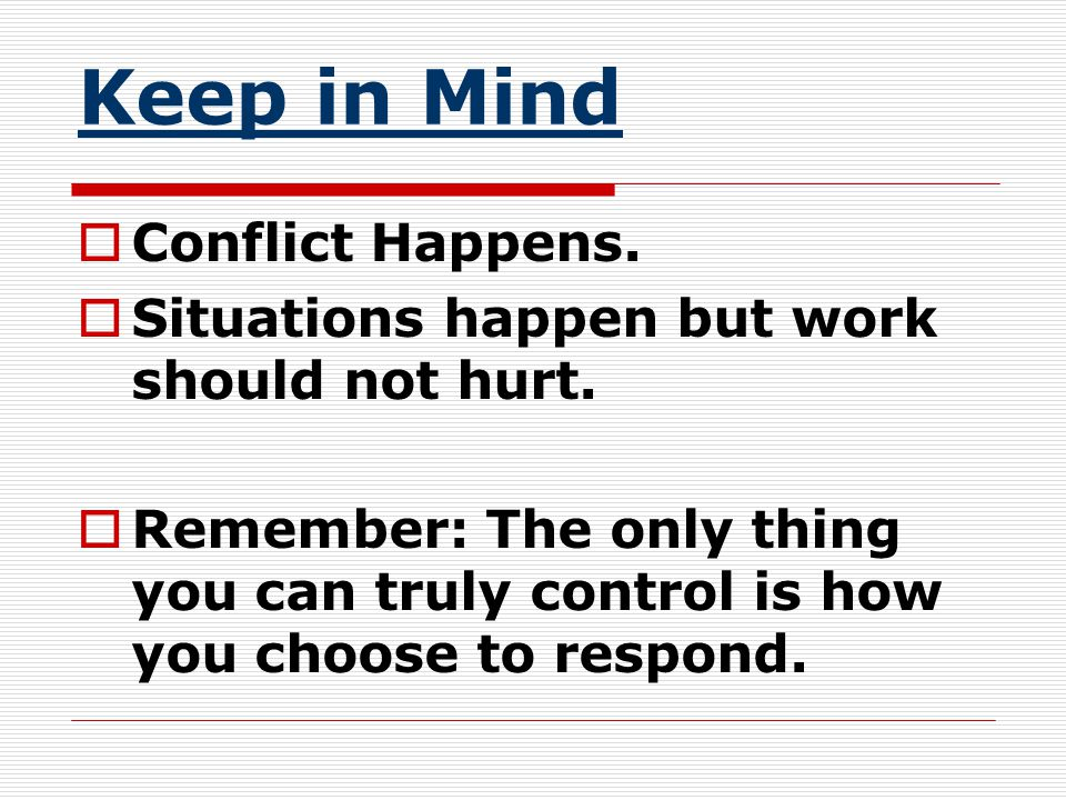 Keep in Mind Conflict Happens.