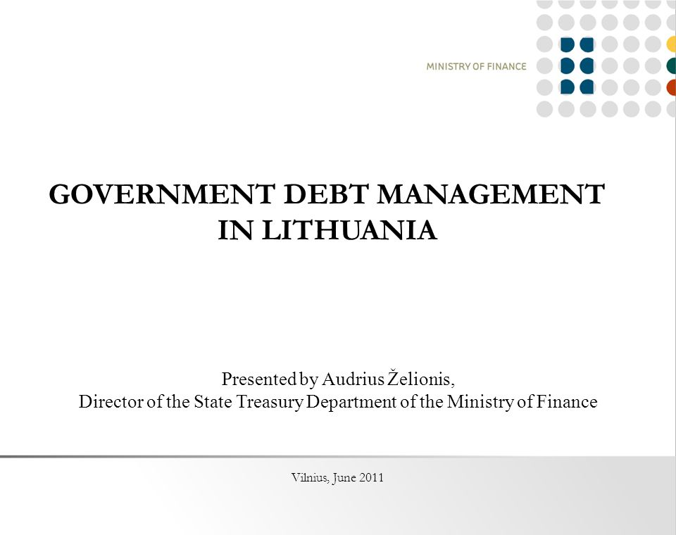 GOVERNMENT DEBT MANAGEMENT IN LITHUANIA