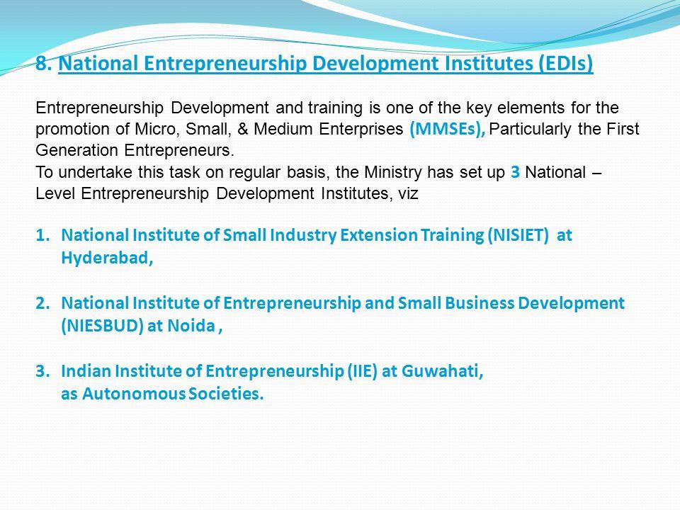 8. National Entrepreneurship Development Institutes (EDIs)