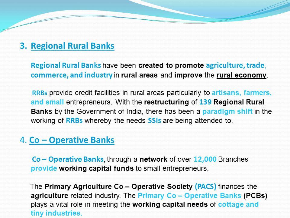 Regional Rural Banks 4. Co – Operative Banks