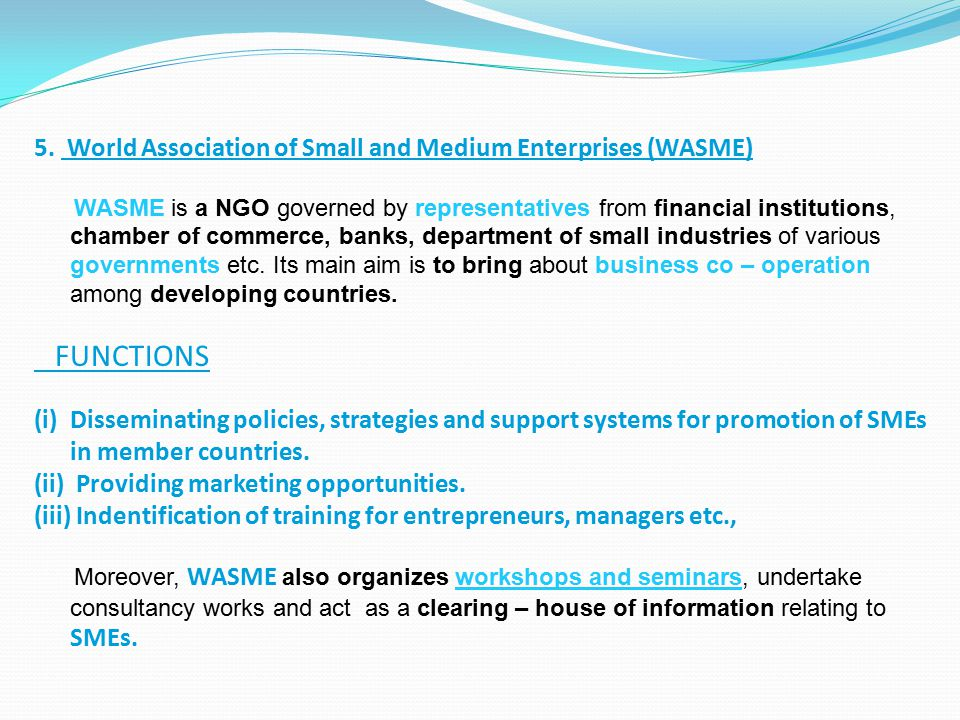 FUNCTIONS 5. World Association of Small and Medium Enterprises (WASME)