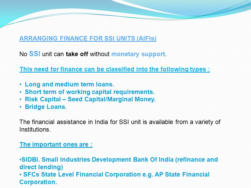 ARRANGING FINANCE FOR SSI UNITS (AIFIs)