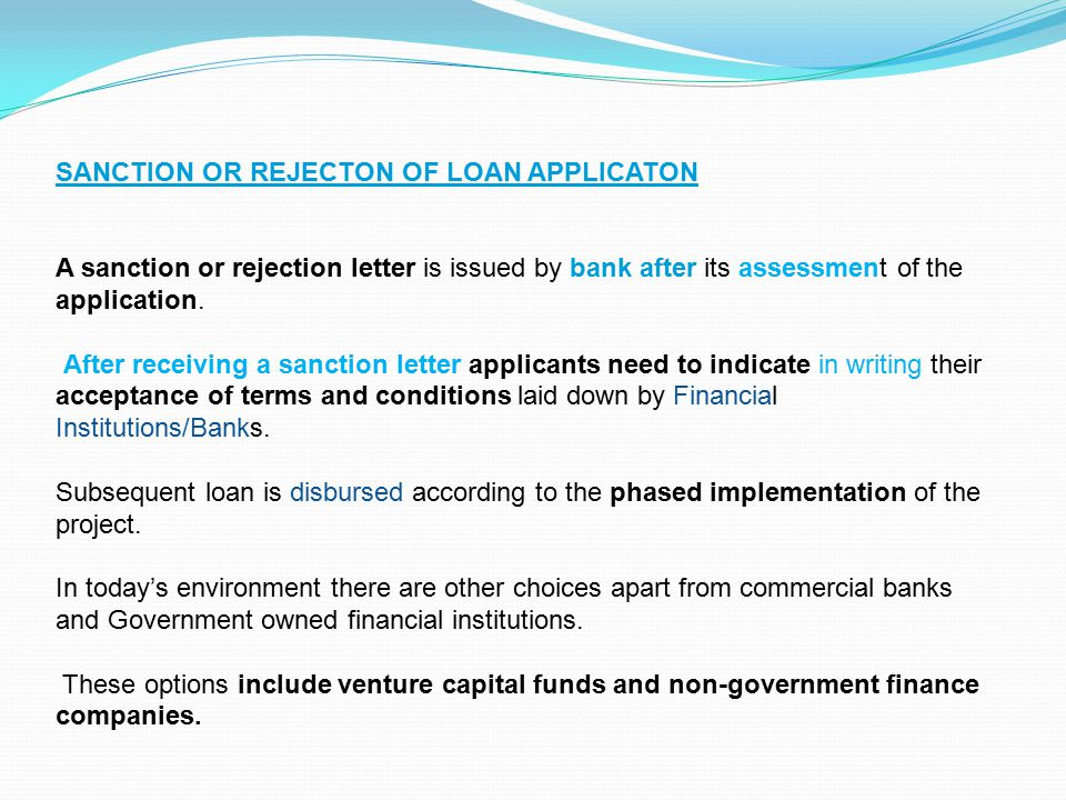 SANCTION OR REJECTON OF LOAN APPLICATON