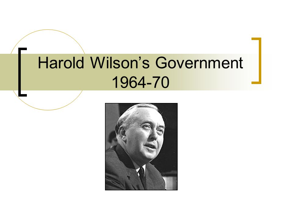 Harold Wilson's Government 1964-70