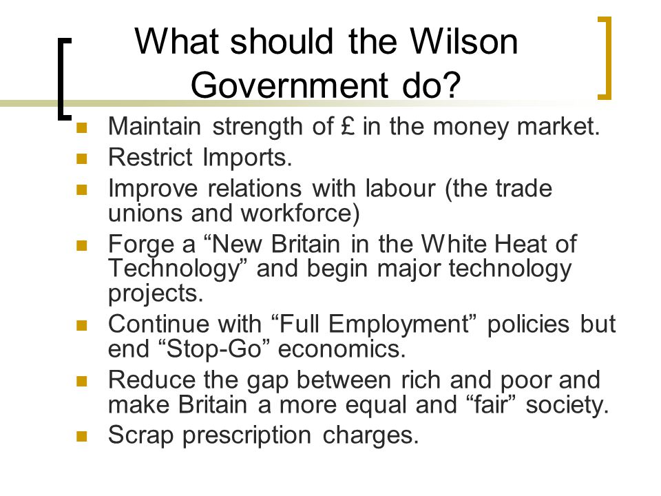 What should the Wilson Government do