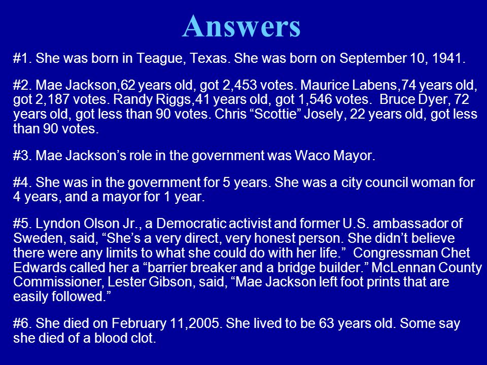 Answers #1. She was born in Teague, Texas. She was born on September 10, 1941.