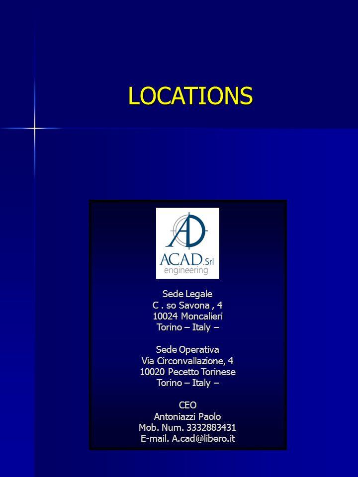 LOCATIONS Sede Legale C . so Savona , 4 10024 Moncalieri