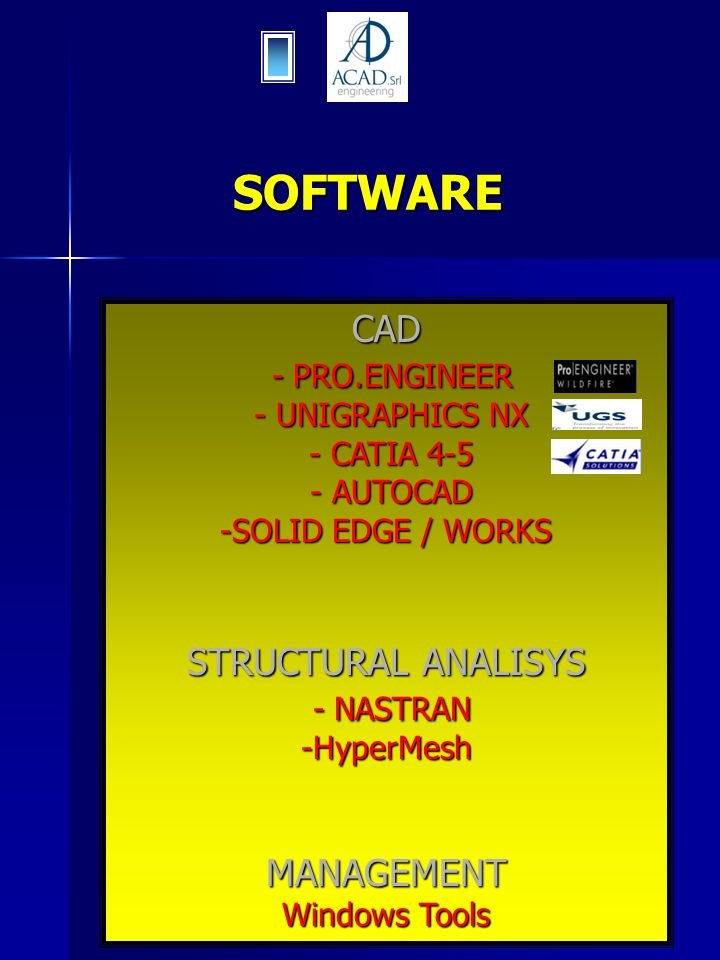 SOFTWARE CAD - PRO.ENGINEER STRUCTURAL ANALISYS - NASTRAN MANAGEMENT
