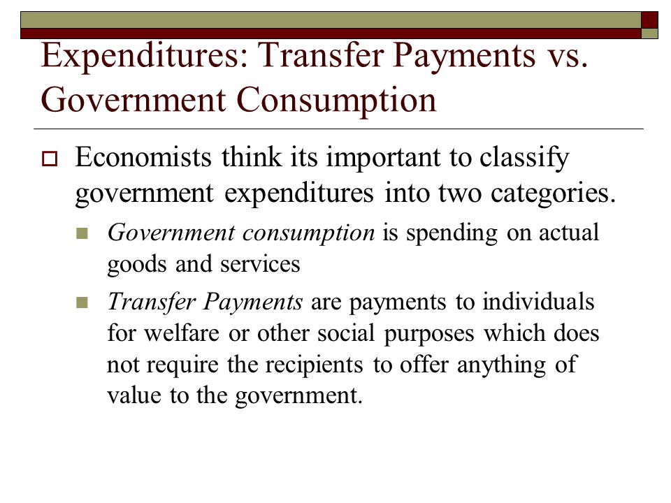 Expenditures: Transfer Payments vs. Government Consumption