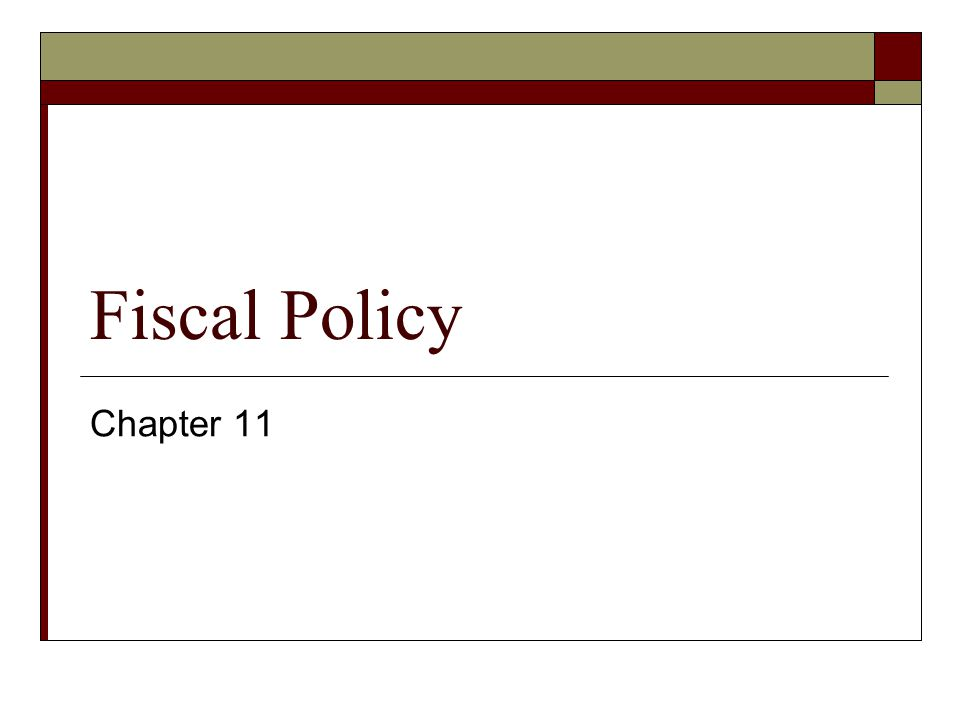 Fiscal Policy Chapter 11