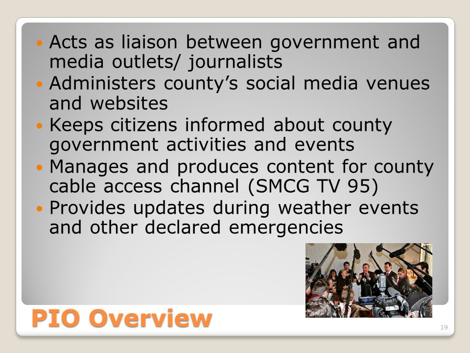 Acts as liaison between government and media outlets/ journalists