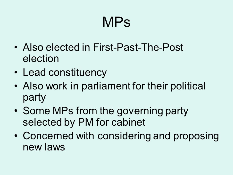 MPs Also elected in First-Past-The-Post election Lead constituency
