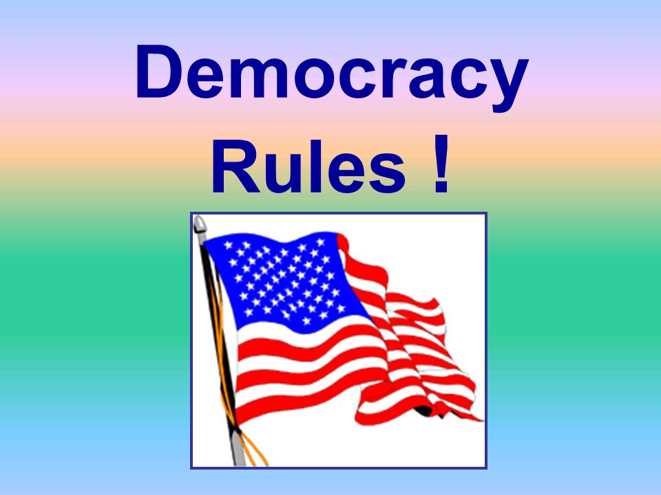Democracy Rules !