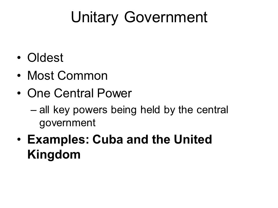 Unitary Government Oldest Most Common One Central Power