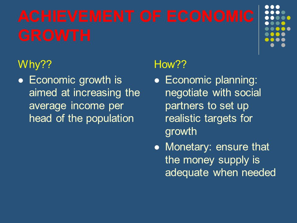 ACHIEVEMENT OF ECONOMIC GROWTH