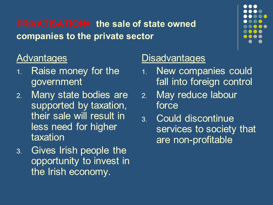 PRIVATISATION= the sale of state owned companies to the private sector
