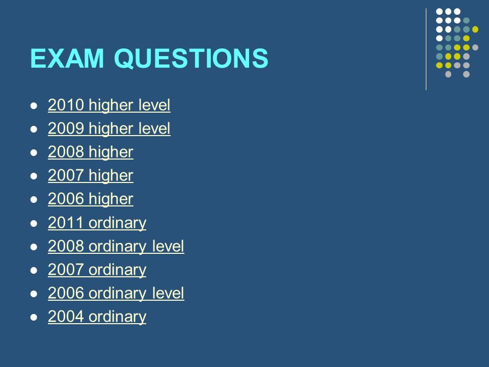 EXAM QUESTIONS 2010 higher level 2009 higher level 2008 higher