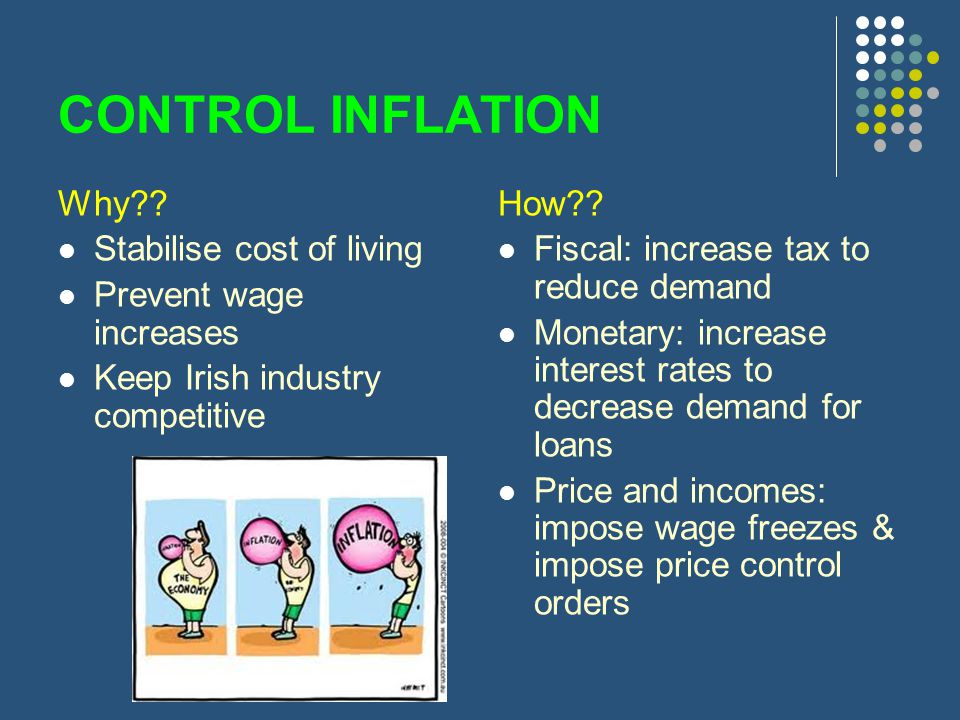 CONTROL INFLATION Why Stabilise cost of living