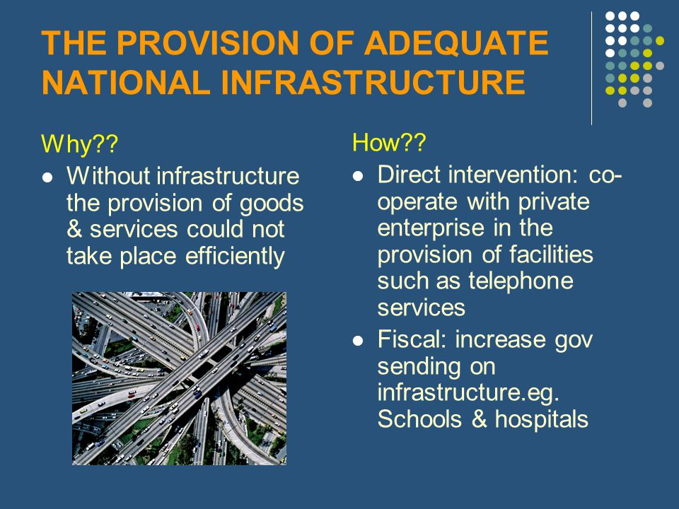 THE PROVISION OF ADEQUATE NATIONAL INFRASTRUCTURE