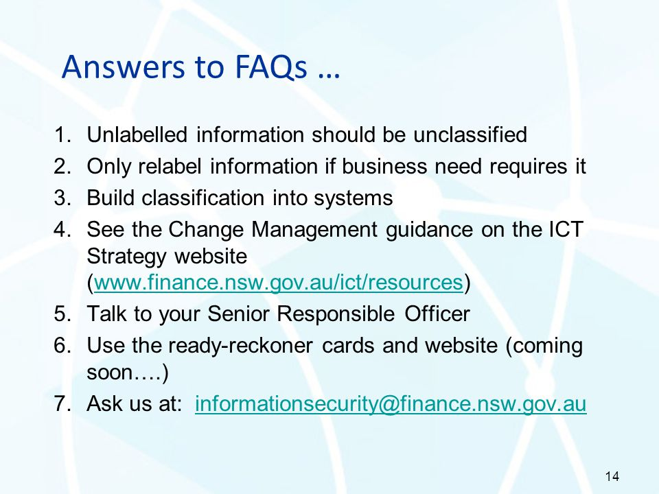 Answers to FAQs … Unlabelled information should be unclassified