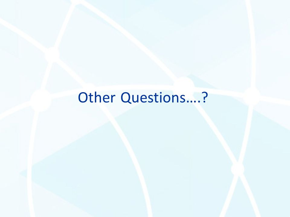 Other Questions….