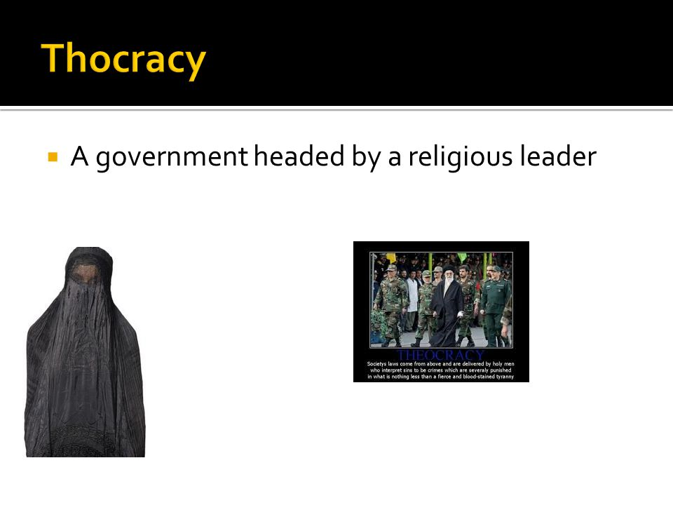 Thocracy A government headed by a religious leader