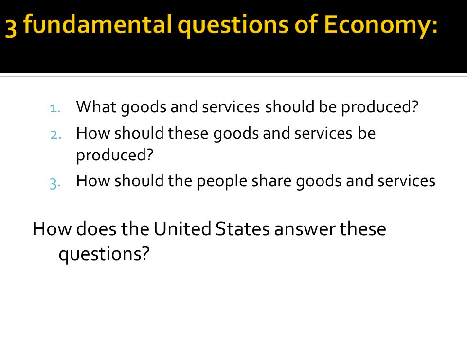 3 fundamental questions of Economy: