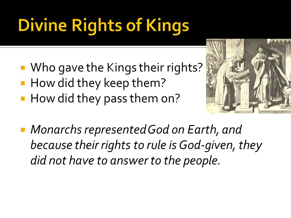 Divine Rights of Kings Who gave the Kings their rights