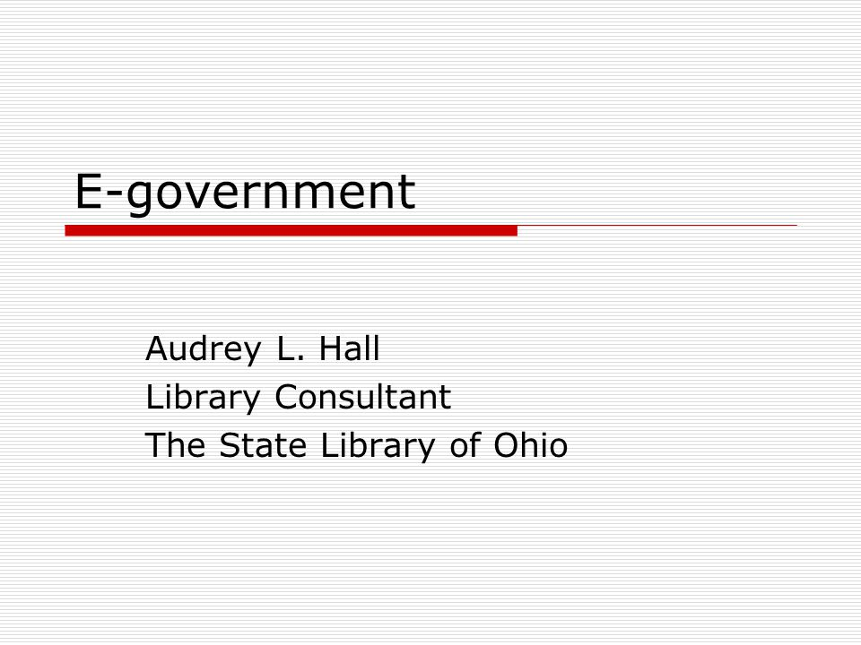 Audrey L. Hall Library Consultant The State Library of Ohio