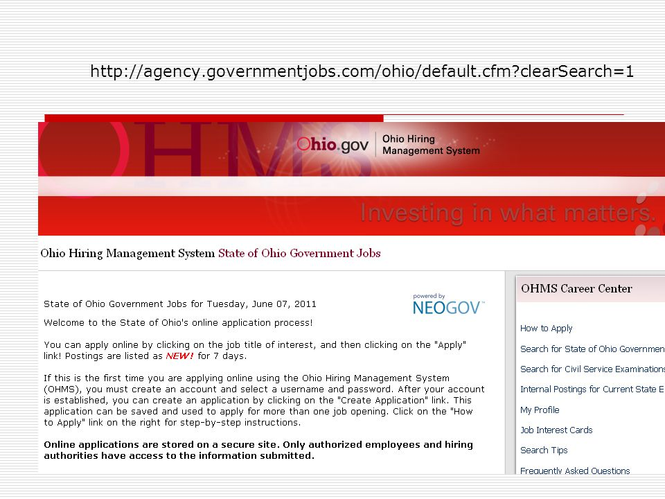 http://agency.governmentjobs.com/ohio/default.cfm clearSearch=1 Online application process.
