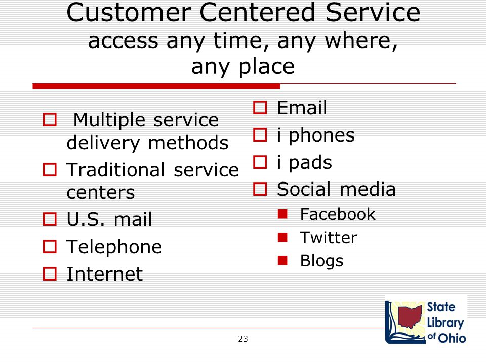 Customer Centered Service access any time, any where, any place