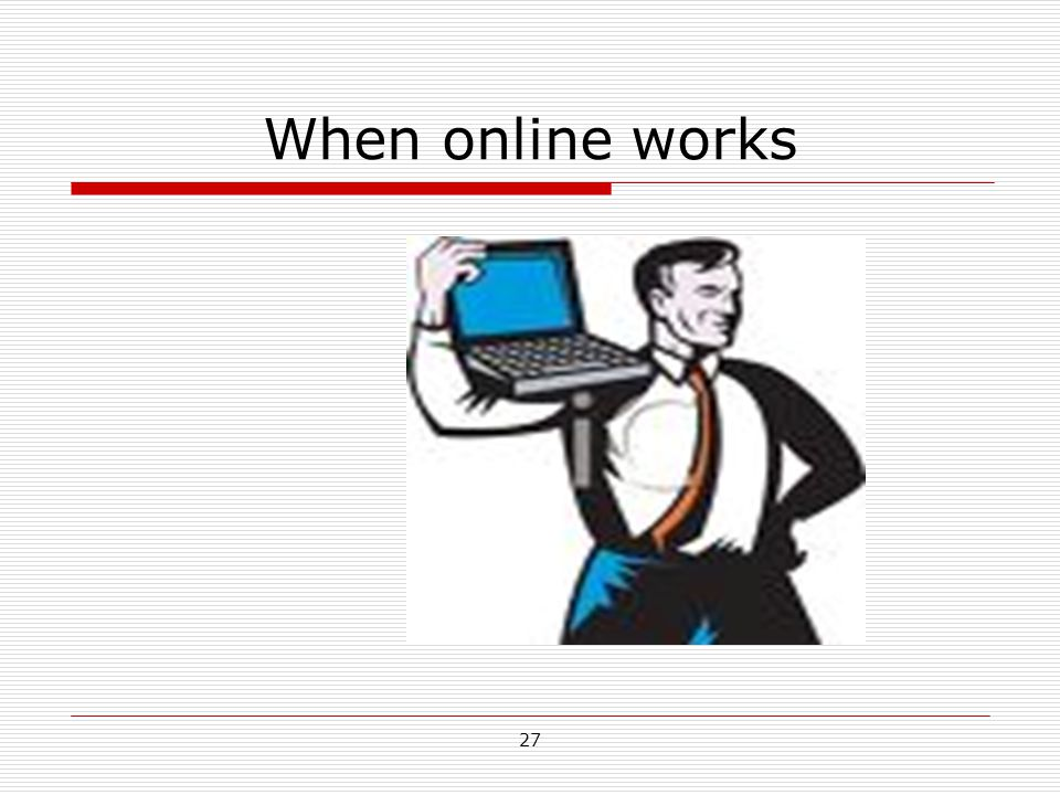 When online works